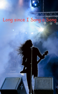Long since I Sang a Song