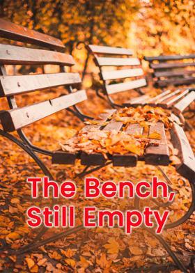 The Bench, Still Empty