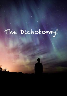 The Dichotomy!