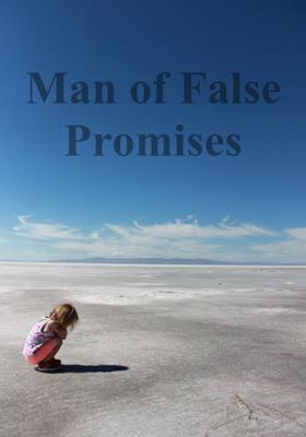 Man of False Promises