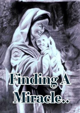 Finding A Miracle..
