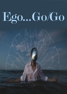 Ego...Go/Go