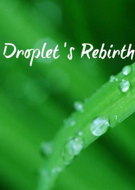 Droplet's Rebirth
