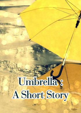 Umbrella : A Short Story