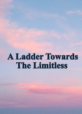 A Ladder Towards The Limitless