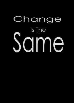 Change Is The Same