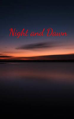 Night and Dawn