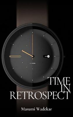 Time in Retrospect