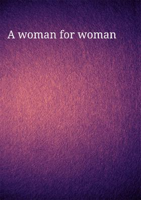 A Woman For Woman