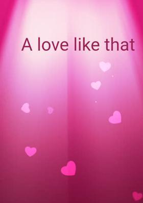 A Love Like That