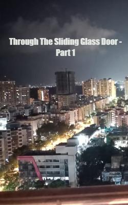 Through The Sliding Glass Door - Part 1