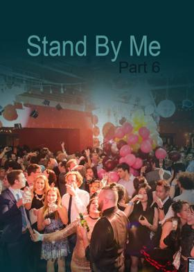 Stand By Me - Part 6