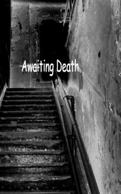 Awaiting Death