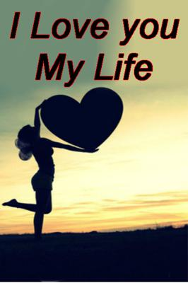 I love you my Life