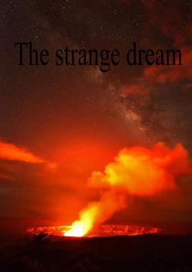 The Strange Dream