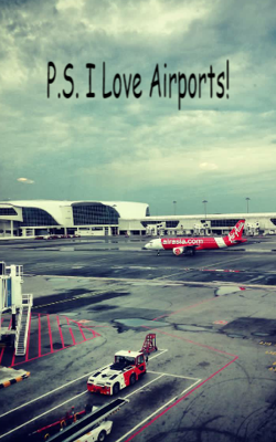 P.S. I Love Airports!