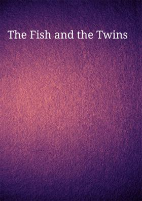 The Fish And The Twins
