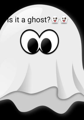 Is it a ghost?