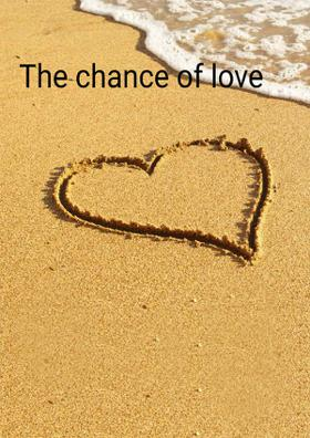 The Chance Of Love