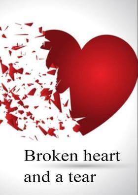 Broken heart And a Tear