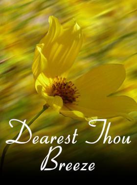 Dearest Thou Breeze