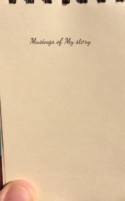Musings of My story