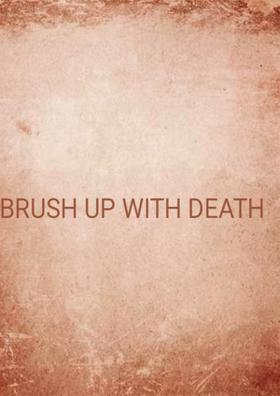 Brush Up With Death