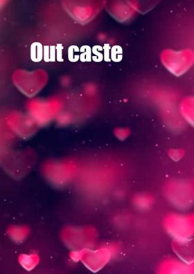 Out caste
