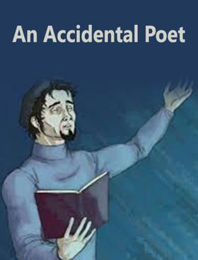 An Accidental Poet