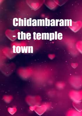 Chidambaram- The Temple Town