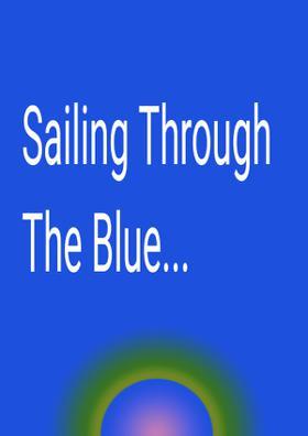 Sailing Through The Blue