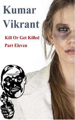 Kill Or Get Killed  Part- 11