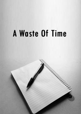 A Waste Of Time
