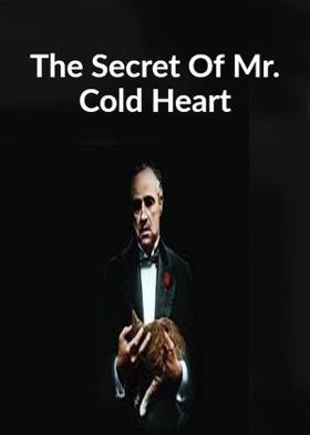 The Secret Of Mr. Cold Heart