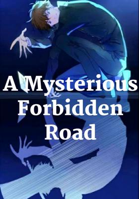 A Mysterious Forbidden Road