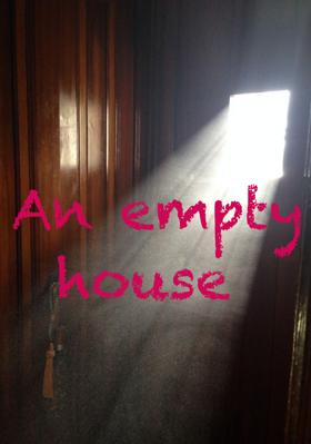An empty house