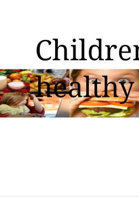 Children, Eat Healthy