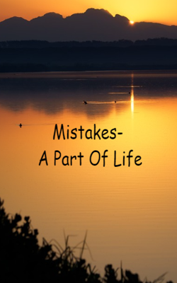 Mistakes- A Part Of Life
