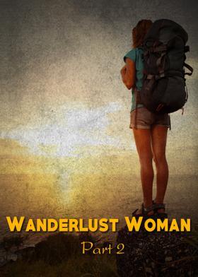 Wanderlust Woman - Part 2