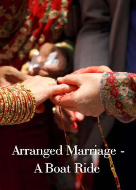 Arranged Marriage -A Boat Ride