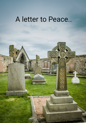 A Letter To Peace..