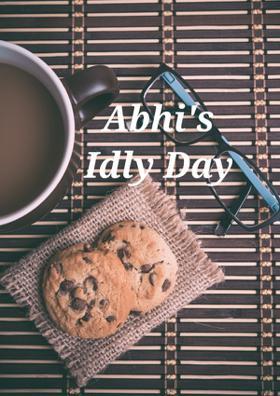 Abhi's Idly Day