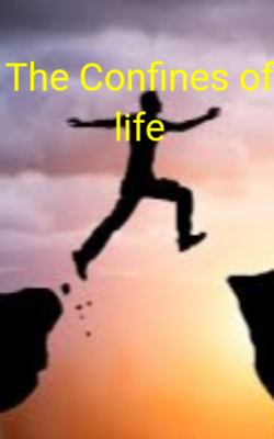 The Confines of Life