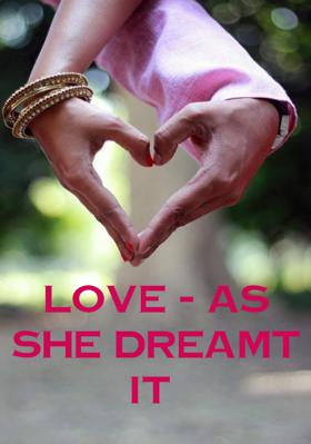 Love - As She Dreamt It