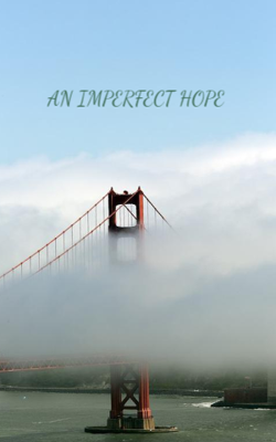 An Imperfect Hope