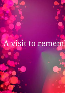 A Visit To Remember!