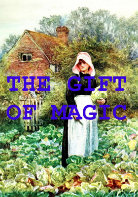 THE GIFT OF MAGIC
