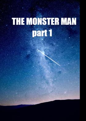 The Monster Man - Part 1