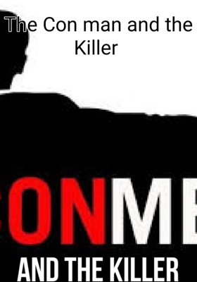 The Con man and the Killer