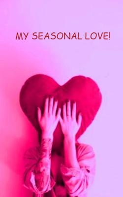 My Seasonal Love!